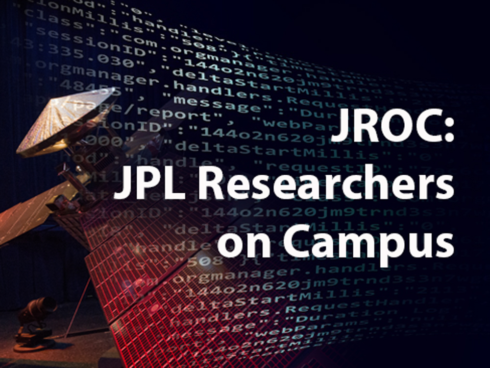 2019 JPL Researchers on Campus (JROC)